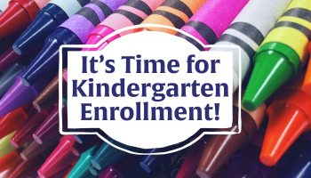 Kindergarten Enrollment Now Open for 2021-22