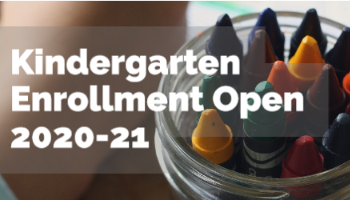 Kindergarten Enrollment Now Open for 2020-21