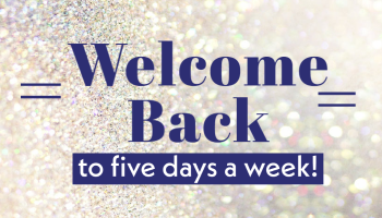 Welcome Back to Five Days a Week Image