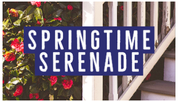 Springtime Serenade Friday May 1 at 2pm
