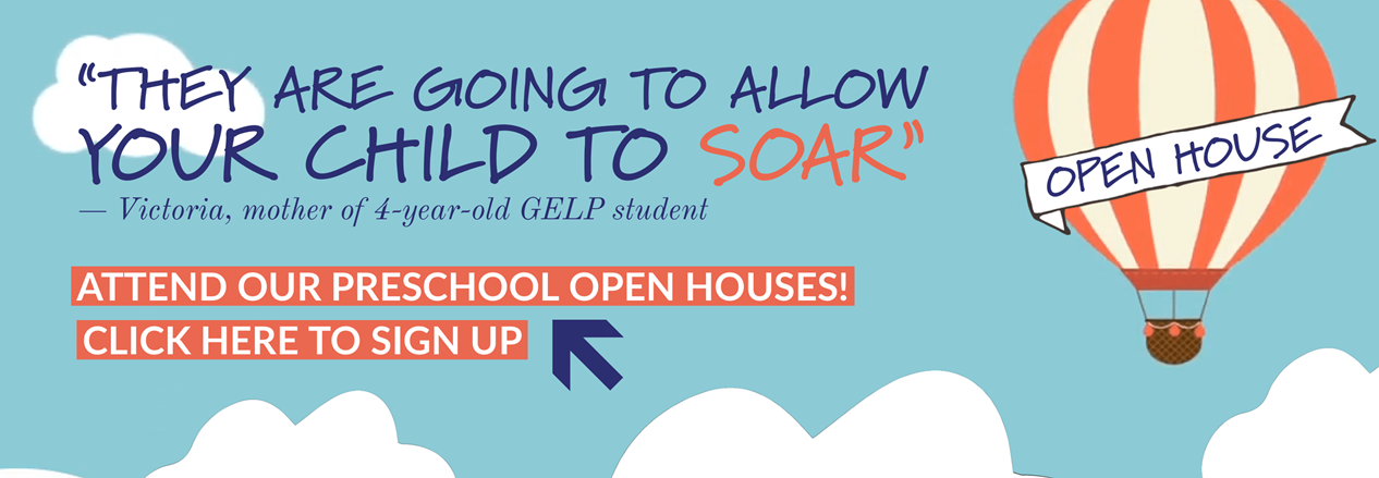 Attend one of our GELP open houses for preschool click for more